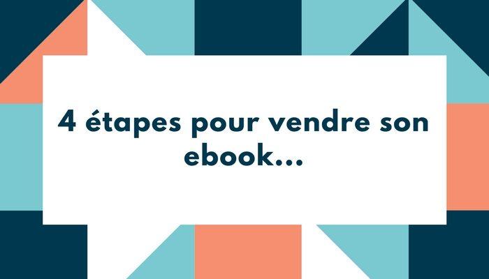 4 étapes pour vendre son ebook