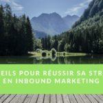 réussir sa stratégie en inbound marketing