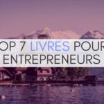 Top 7 livres pour entrepreneurs